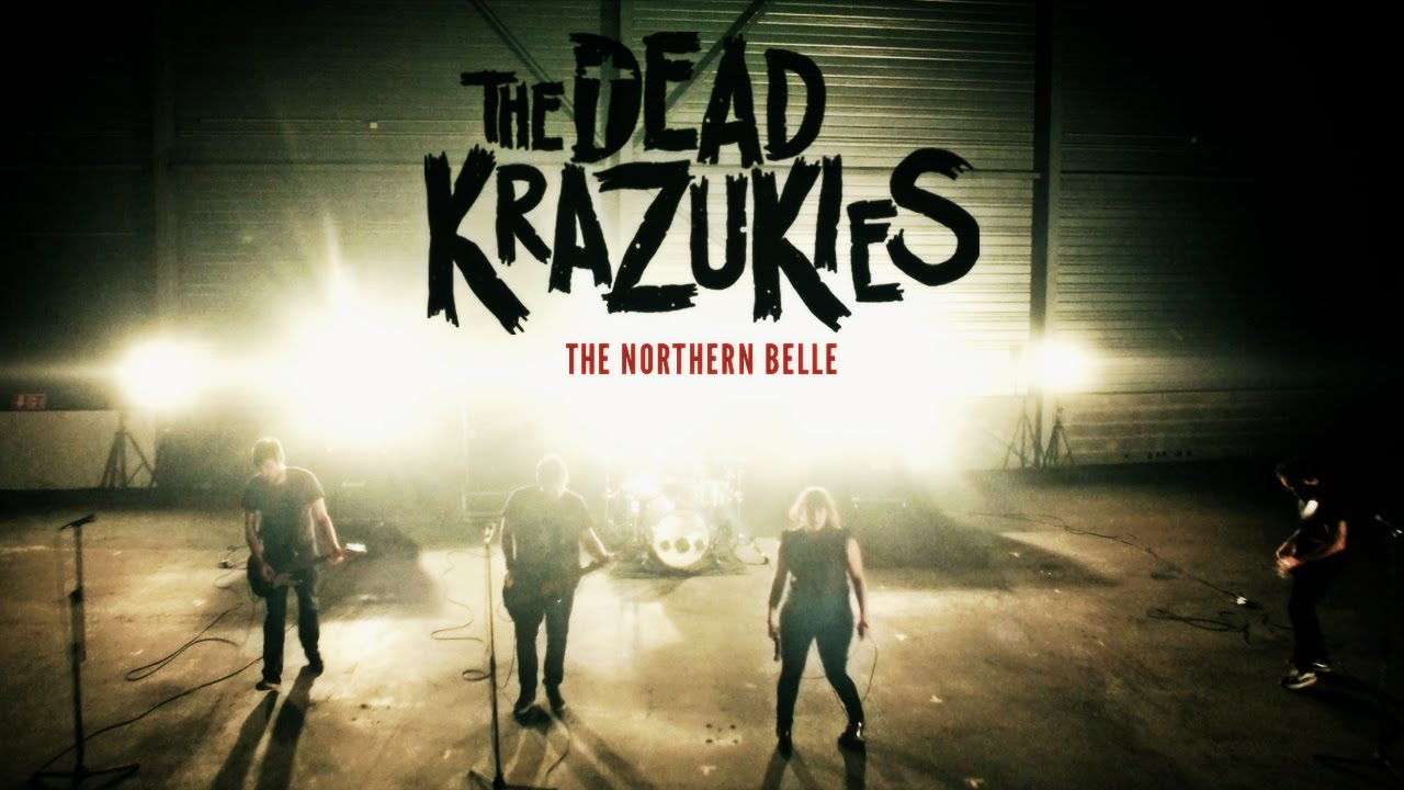 The Dead Krazukies -The Northern Belle (2016)