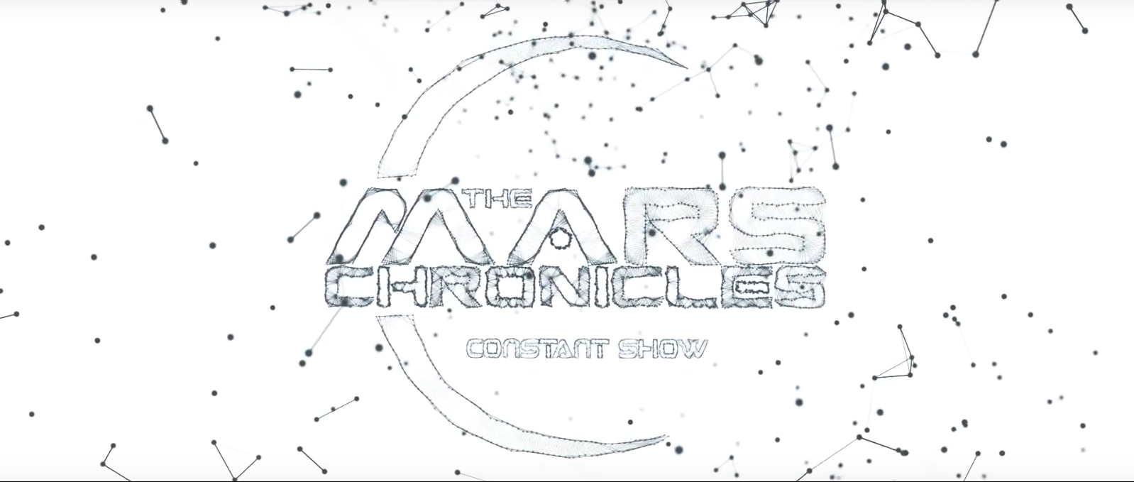 The Mars Chronicles – Constant show (2013)